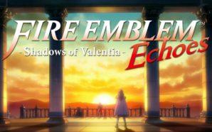 Fire Emblem Echoes s'exhibe en vidéo