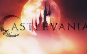 Castlevania : première vidéo de la série Netflix