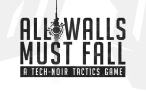 Test : All Walls Must Fall – Et si la…