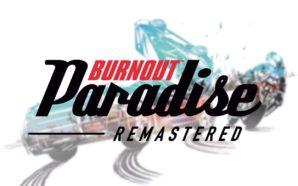 Burnout Paradise Remastered est (enfin) annoncé et sortira le 16…