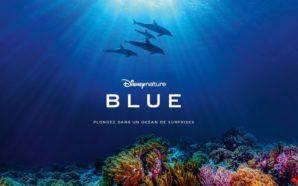 L'Océan, un lieu encore inconnu – BLUE de Disney Nature