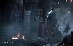 Gameplay : Vampyr – Vous avez dit Vampyr ?