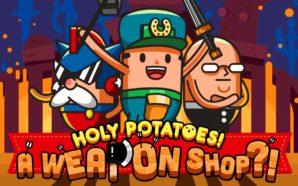 Test: Holy Potatoes ! A weapon shop ?!