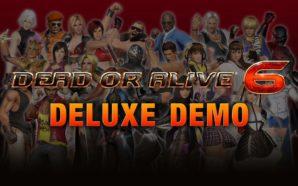 La démo deluxe de Dead or Alive 6 est dans…