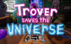 Gameplay: Trover Saves the Universe