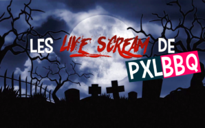 LES LIVE SCREAM DE PXLBBQ #2