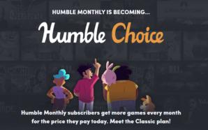 Humble Monthly vous offre du choix en devenant Humble Choice