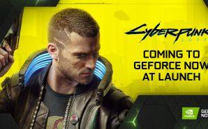 Vous pourrez jouer à Cyberpunk 2077 sur GeForce Now dès…